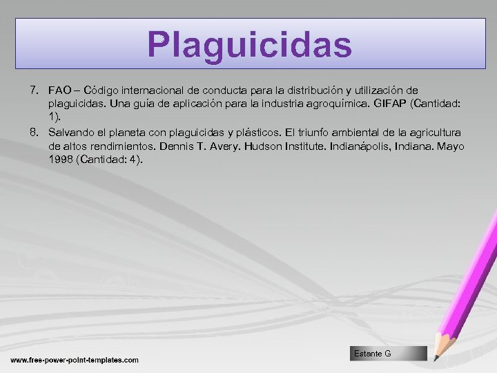 Plaguicidas 7. FAO – Código internacional de conducta para la distribución y utilización de