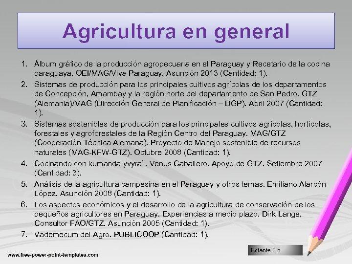 Agricultura en general 1. Álbum gráfico de la producción agropecuaria en el Paraguay y