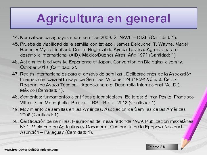 Agricultura en general 44. Normativas paraguayas sobre semillas 2009. SENAVE – DISE (Cantidad: 1).