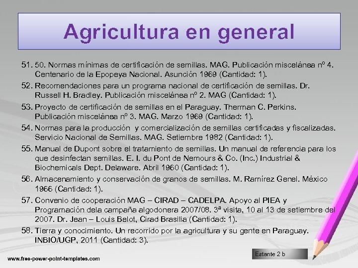 Agricultura en general 51. 50. Normas mínimas de certificación de semillas. MAG. Publicación miscelánea