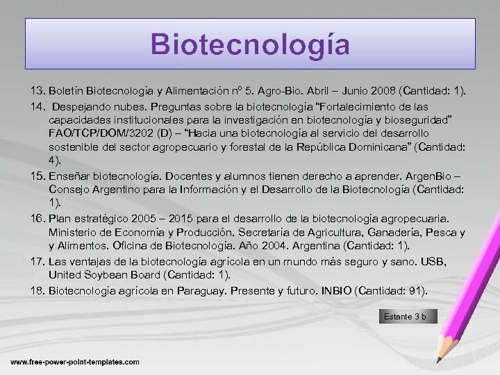 Biotecnología 13. Boletín Biotecnología y Alimentación nº 5. Agro-Bio. Abril – Junio 2008 (Cantidad: