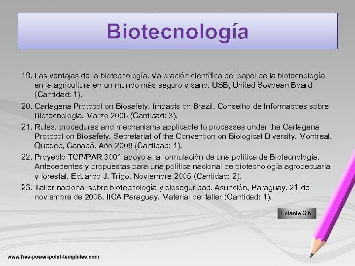 Biotecnología 19. Las ventajas de la biotecnología. Valoración científica del papel de la biotecnología