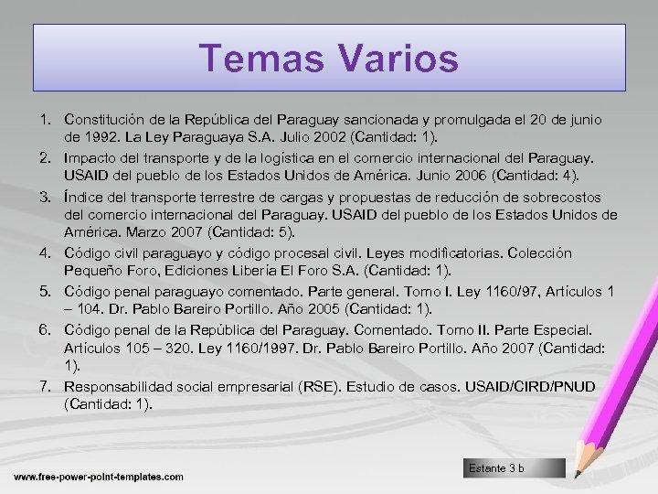 Temas Varios 1. Constitución de la República del Paraguay sancionada y promulgada el 20
