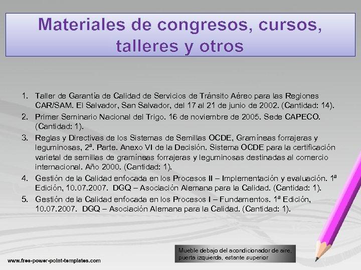Materiales de congresos, cursos, talleres y otros 1. Taller de Garantía de Calidad de