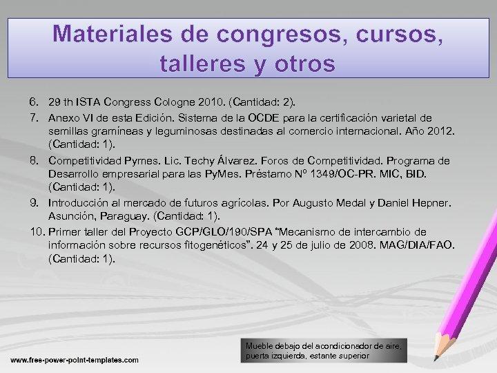 Materiales de congresos, cursos, talleres y otros 6. 29 th ISTA Congress Cologne 2010.