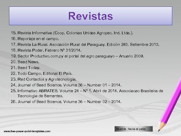 Revistas 15. Revista Informativa (Coop. Colonias Unidas Agropec. Ind. Ltda. ). 16. Reportaje en