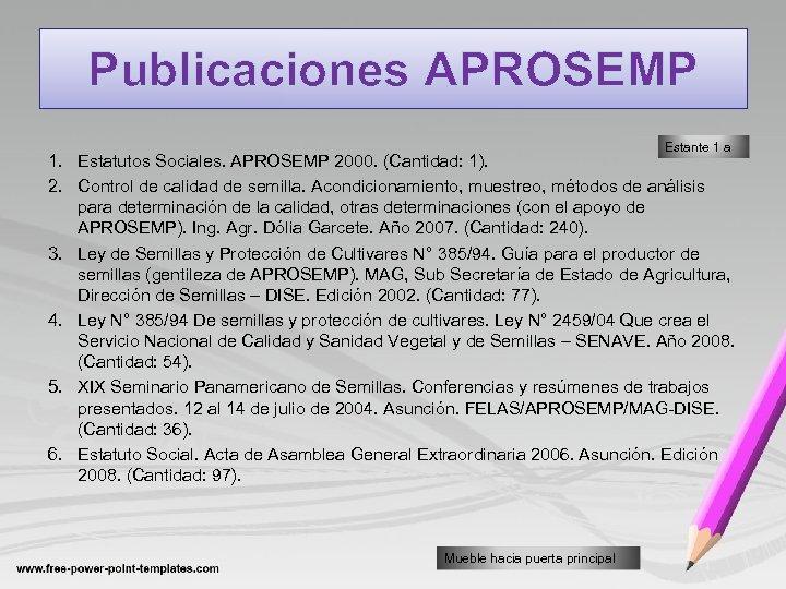 Publicaciones APROSEMP Estante 1 a 1. Estatutos Sociales. APROSEMP 2000. (Cantidad: 1). 2. Control