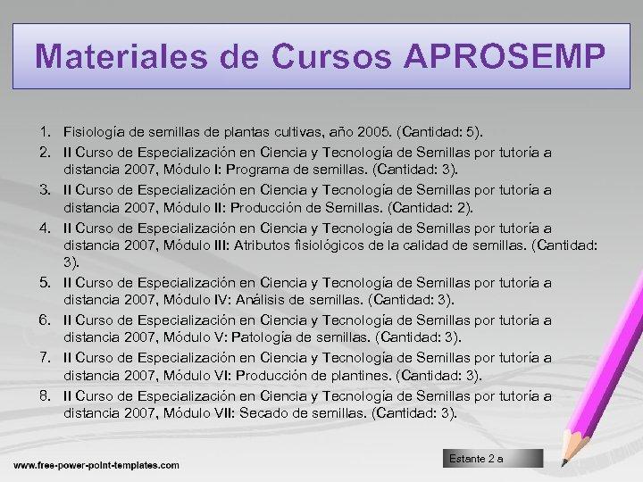 Materiales de Cursos APROSEMP 1. Fisiología de semillas de plantas cultivas, año 2005. (Cantidad: