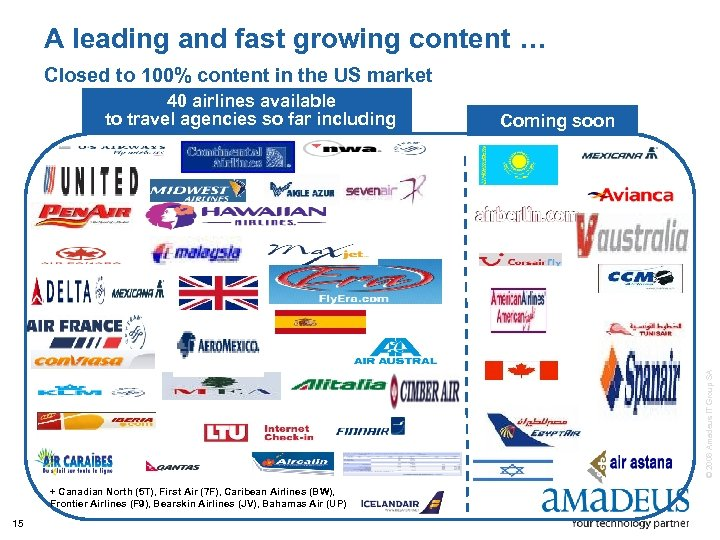 A leading and fast growing content … Closed to 100% content in the US