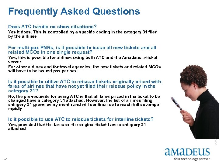 Frequently Asked Questions Does ATC handle no show situations? Yes it does. This is