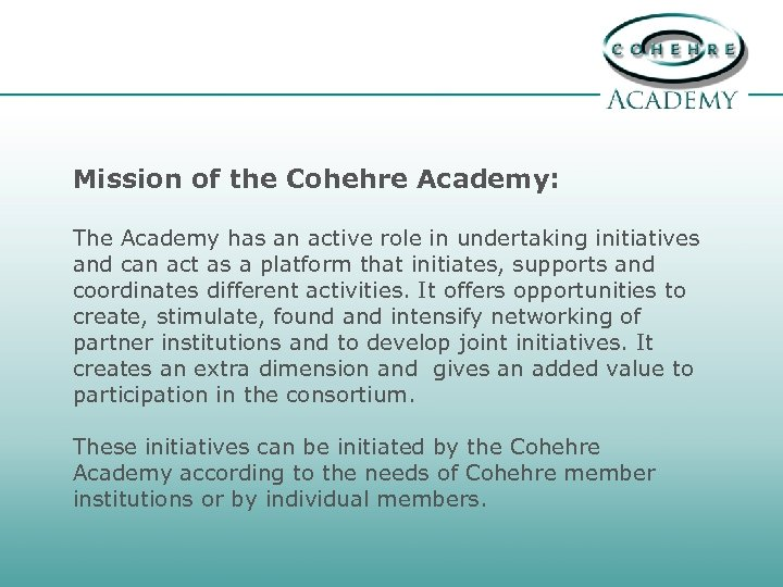 Mission of the Cohehre Academy: The Academy has an active role in undertaking initiatives