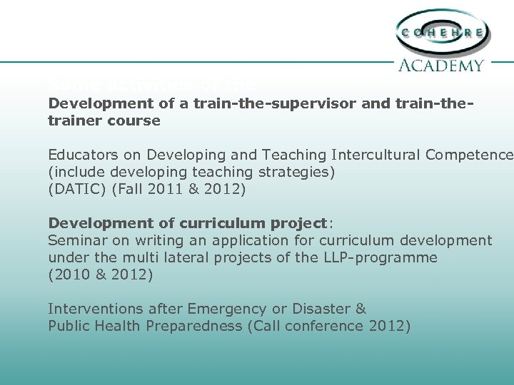 Some activities of the Development of a train-the-supervisor and train-thetrainer course Educators on Developing