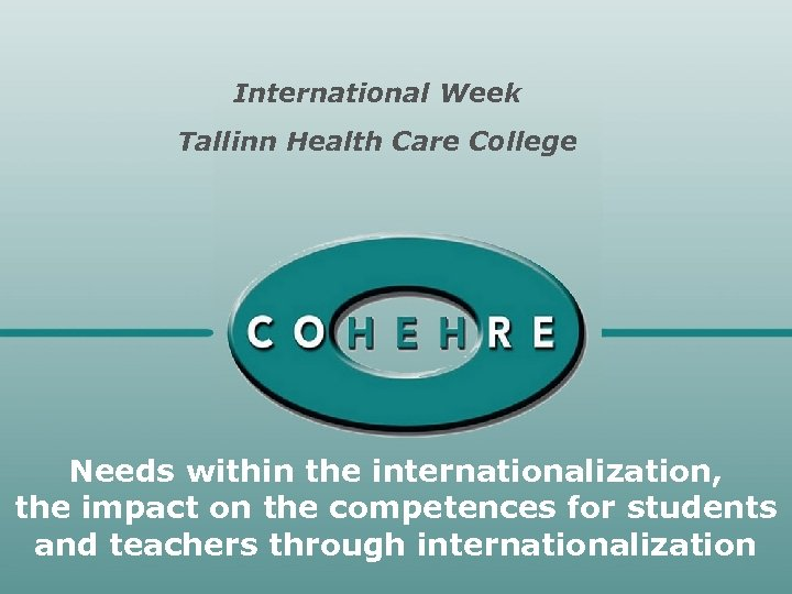 International Week Tallinn Health Care College Needs within the internationalization, the impact on the