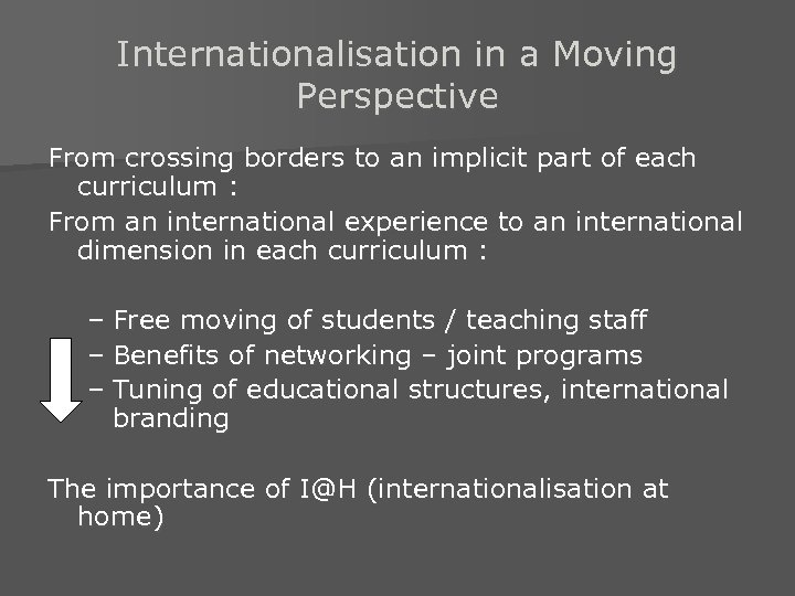 Internationalisation in a Moving Perspective From crossing borders to an implicit part of each