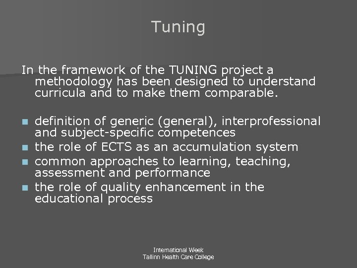 Tuning In the framework of the TUNING project a methodology has been designed to