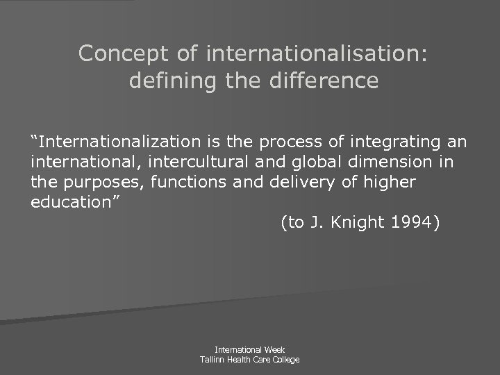"""Concept of internationalisation: defining the difference """"Internationalization is the process of integrating an international,"""