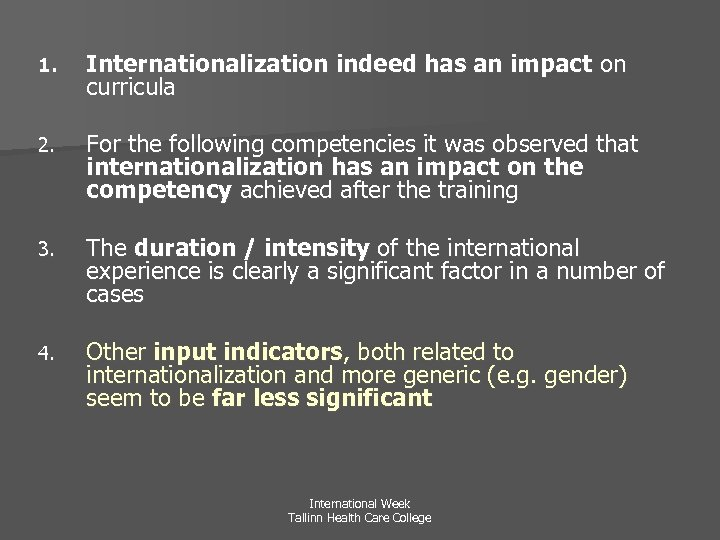 1. Internationalization indeed has an impact on curricula 2. For the following competencies it