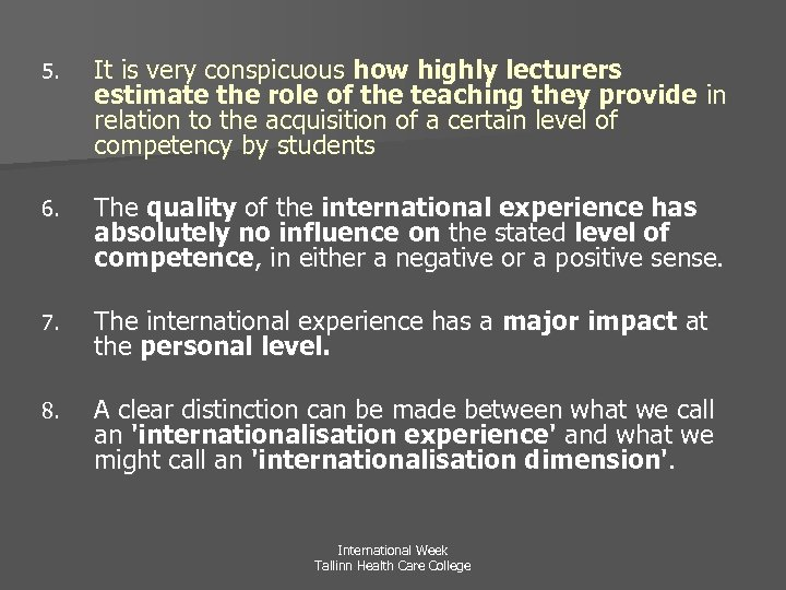 5. It is very conspicuous how highly lecturers estimate the role of the teaching