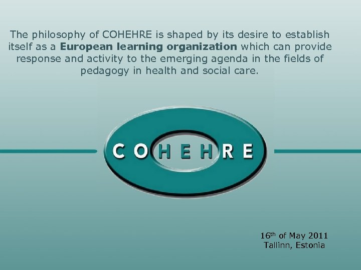 The philosophy of COHEHRE is shaped by its desire to establish itself as a
