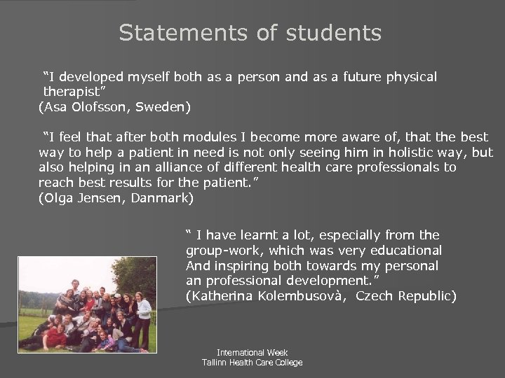 """Statements of students """"I developed myself both as a person and as a future"""