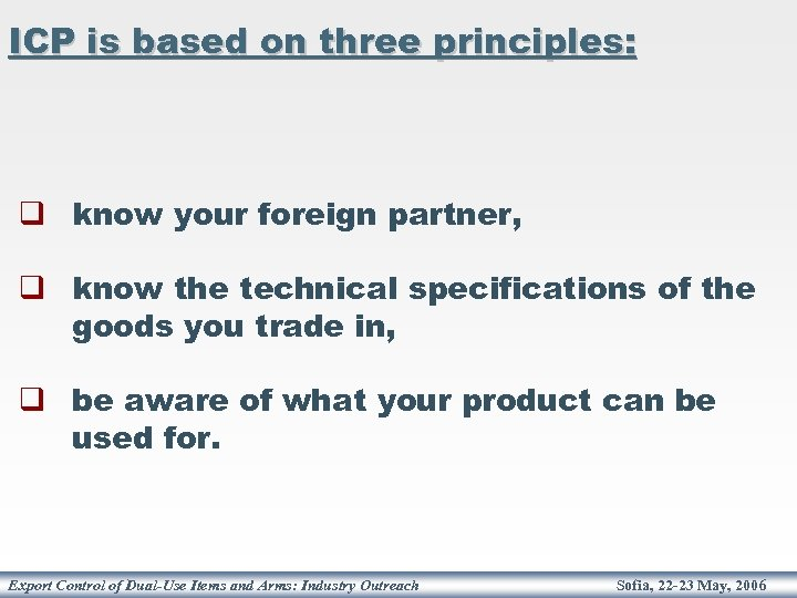 ICP is based on three principles: q know your foreign partner, q know the