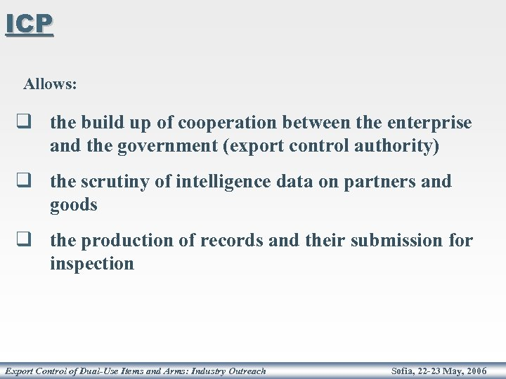 ICP Allows: q the build up of cooperation between the enterprise and the government
