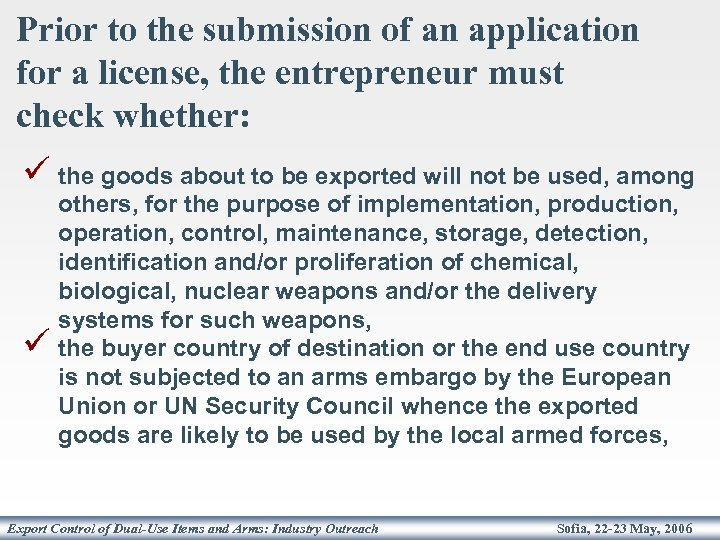 Prior to the submission of an application for a license, the entrepreneur must check