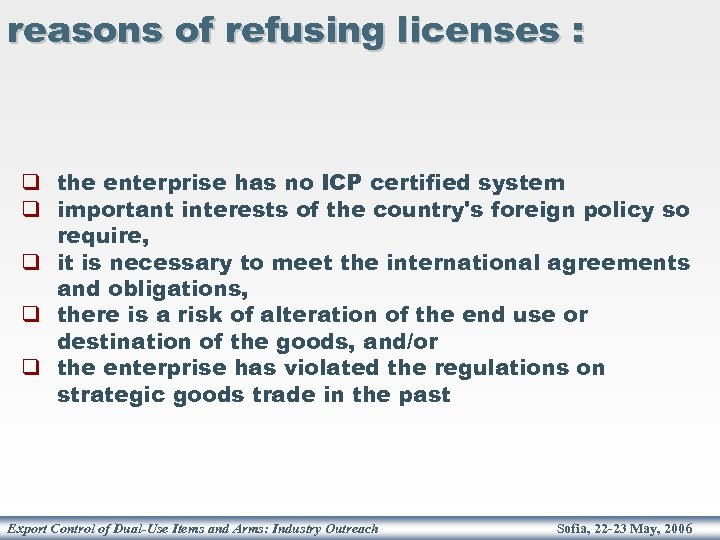 reasons of refusing licenses : q the enterprise has no ICP certified system q