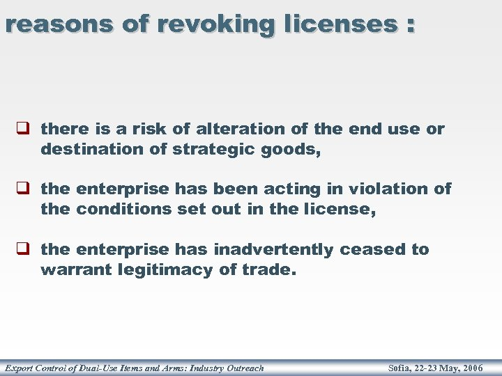 reasons of revoking licenses : q there is a risk of alteration of the