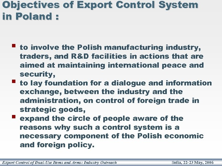 Objectives of Export Control System in Poland : § § § to involve the
