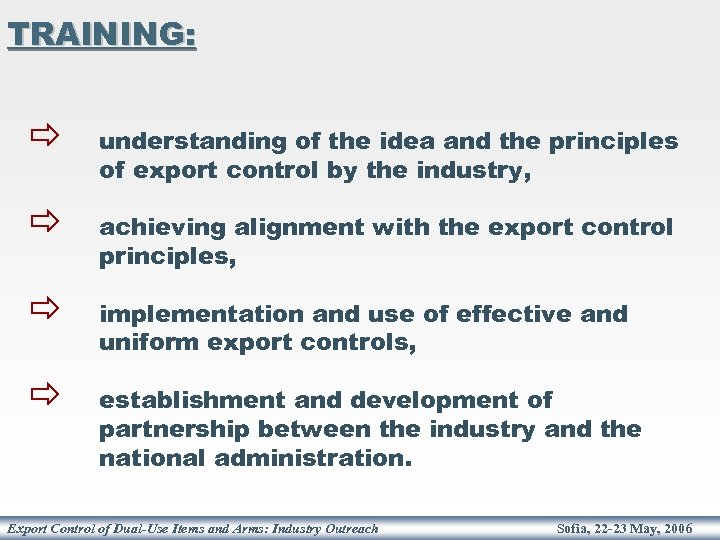 TRAINING: ð understanding of the idea and the principles of export control by the