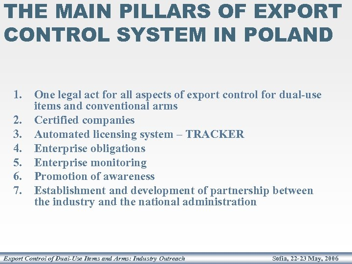 THE MAIN PILLARS OF EXPORT CONTROL SYSTEM IN POLAND 1. One legal act for