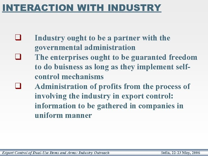 INTERACTION WITH INDUSTRY q q q Industry ought to be a partner with the