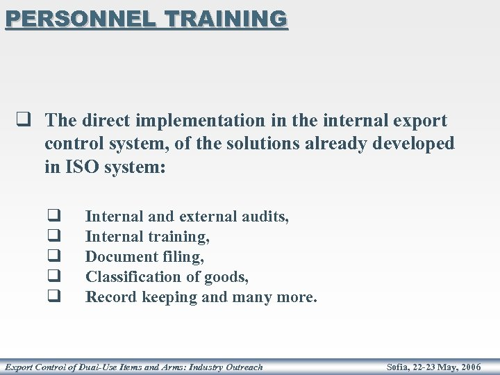 PERSONNEL TRAINING q The direct implementation in the internal export control system, of the