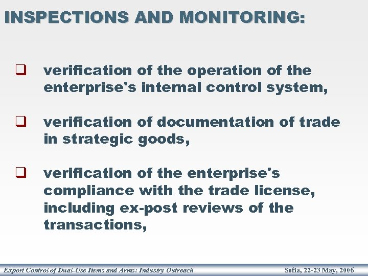 INSPECTIONS AND MONITORING: q verification of the operation of the enterprise's internal control system,