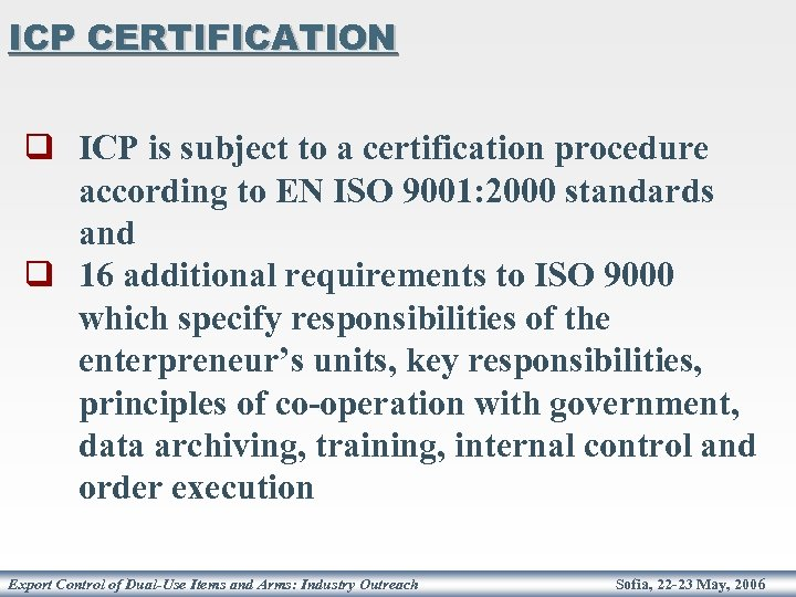 ICP CERTIFICATION q ICP is subject to a certification procedure according to EN ISO