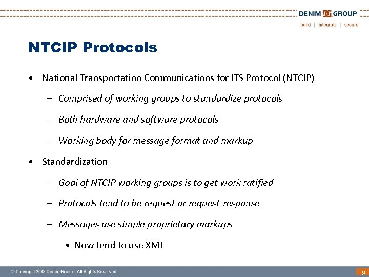 NTCIP Protocols • National Transportation Communications for ITS Protocol (NTCIP) – Comprised of working