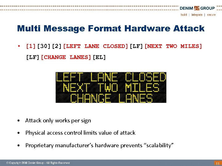 Multi Message Format Hardware Attack • [1][30][2][LEFT LANE CLOSED][LF][NEXT TWO MILES] [LF][CHANGE LANES][EL] •