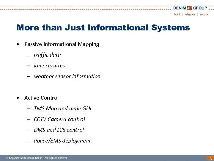 More than Just Informational Systems • Passive Informational Mapping – traffic data – lane