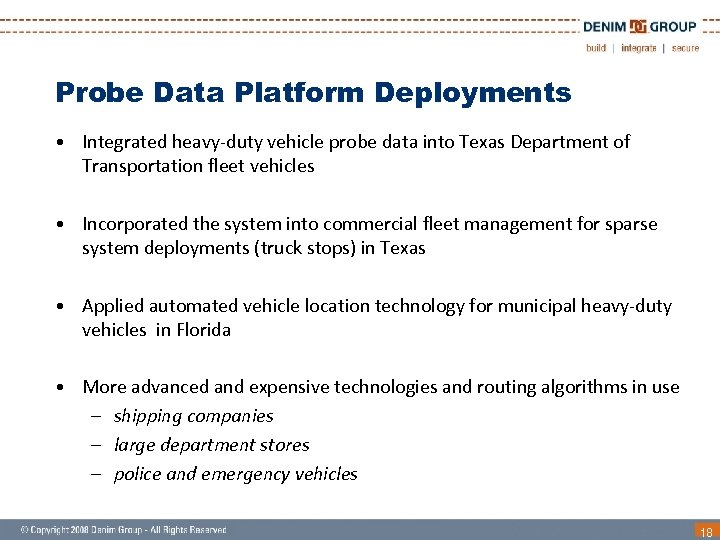 Probe Data Platform Deployments • Integrated heavy-duty vehicle probe data into Texas Department of