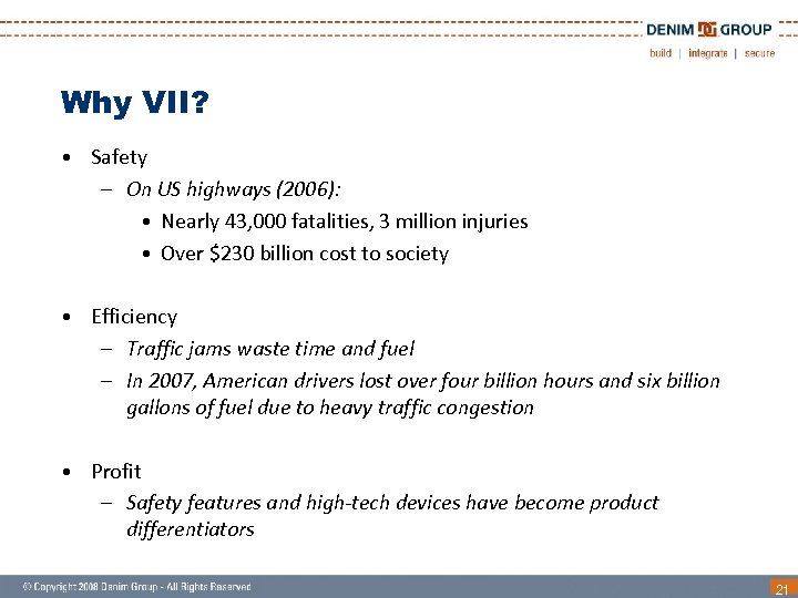 Why VII? • Safety – On US highways (2006): • Nearly 43, 000 fatalities,