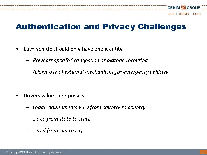 Authentication and Privacy Challenges • Each vehicle should only have one identity – Prevents