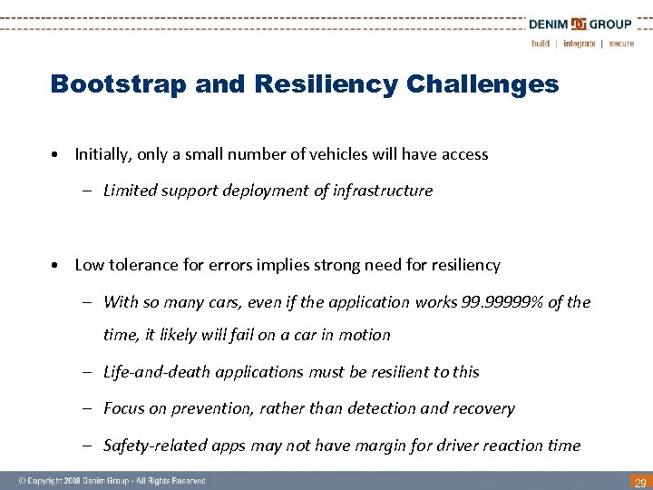 Bootstrap and Resiliency Challenges • Initially, only a small number of vehicles will have