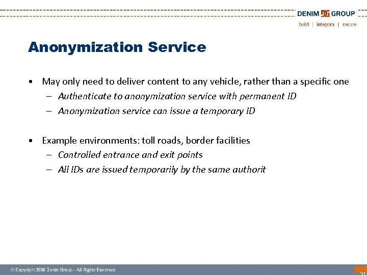 Anonymization Service • May only need to deliver content to any vehicle, rather than