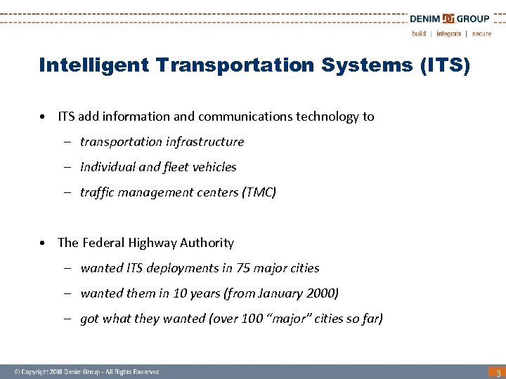 Intelligent Transportation Systems (ITS) • ITS add information and communications technology to – transportation