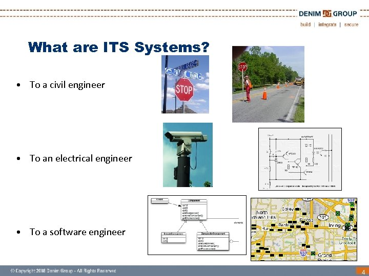 What are ITS Systems? • To a civil engineer • To an electrical engineer