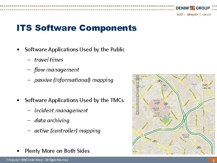 ITS Software Components • Software Applications Used by the Public – travel times –