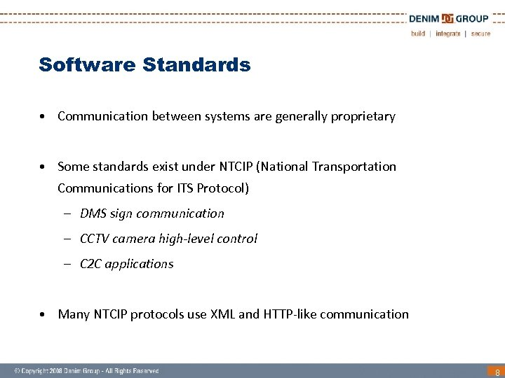 Software Standards • Communication between systems are generally proprietary • Some standards exist under