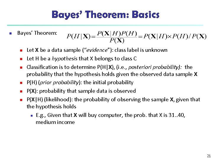 Bayes' Theorem: Basics n Bayes' Theorem: n n n Let X be a data
