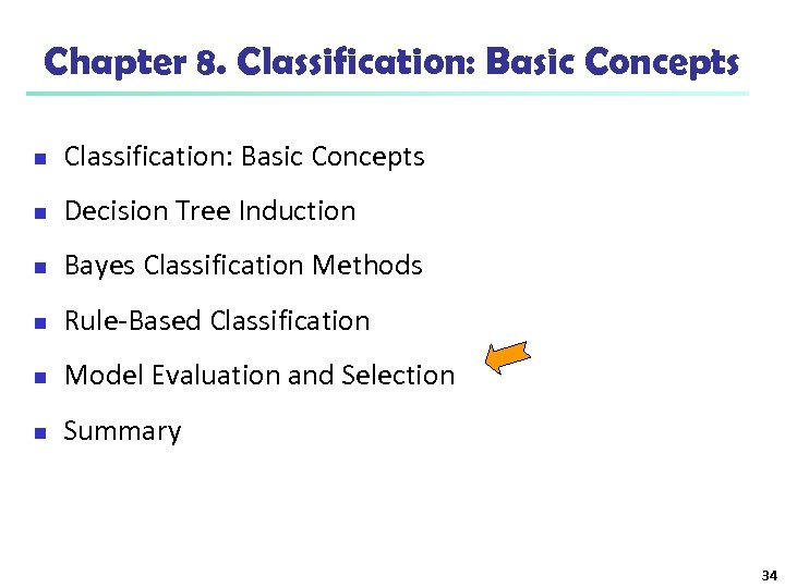Chapter 8. Classification: Basic Concepts n Decision Tree Induction n Bayes Classification Methods n